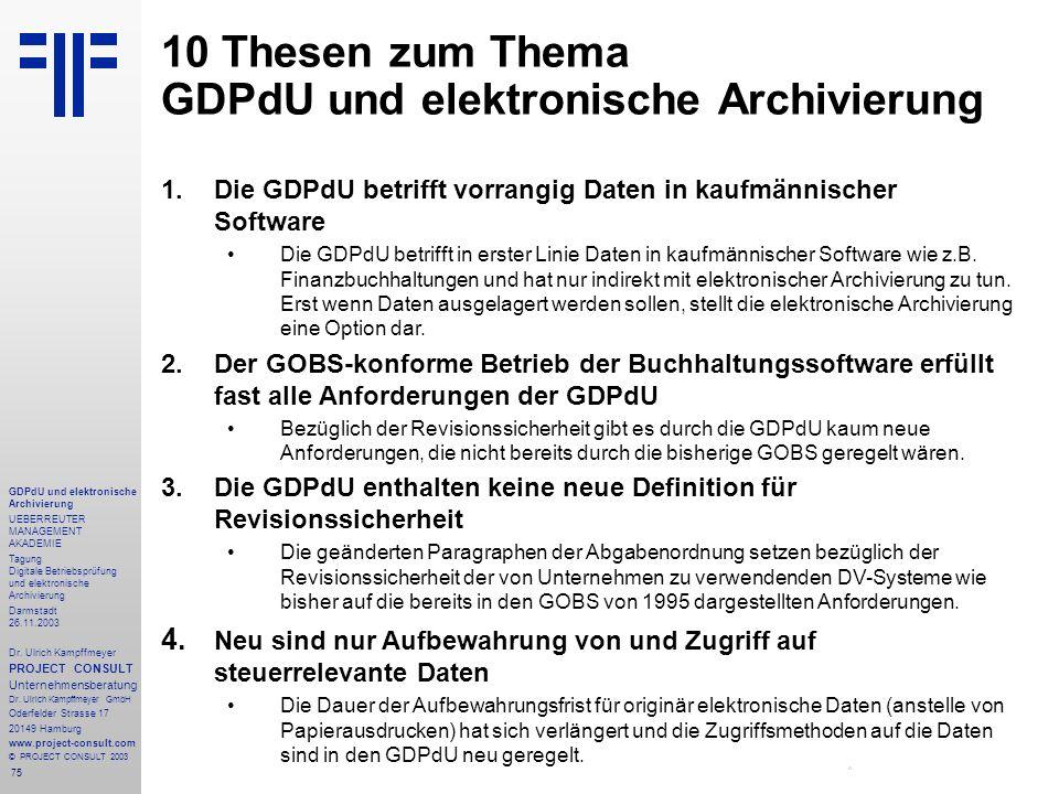 75 GDPdU und elektronische Archivierung UEBERREUTER MANAGEMENT AKADEMIE Tagung Digitale Betriebsprüfung und elektronische Archivierung Darmstadt 26.11