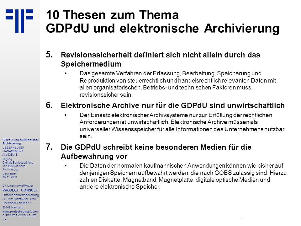 76 GDPdU und elektronische Archivierung UEBERREUTER MANAGEMENT AKADEMIE Tagung Digitale Betriebsprüfung und elektronische Archivierung Darmstadt 26.11