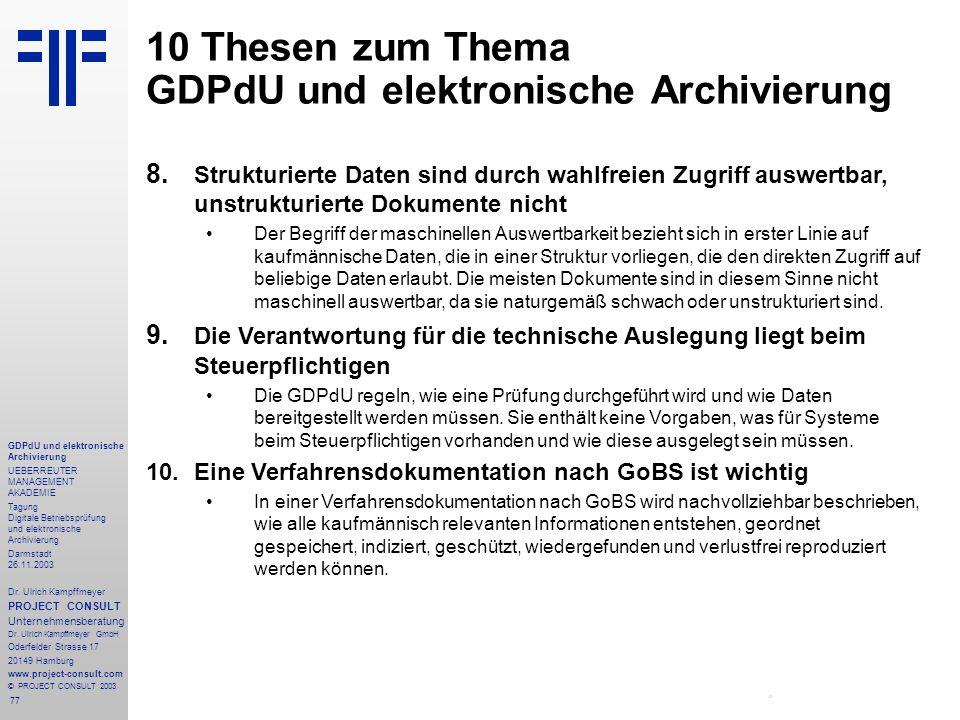 77 GDPdU und elektronische Archivierung UEBERREUTER MANAGEMENT AKADEMIE Tagung Digitale Betriebsprüfung und elektronische Archivierung Darmstadt 26.11