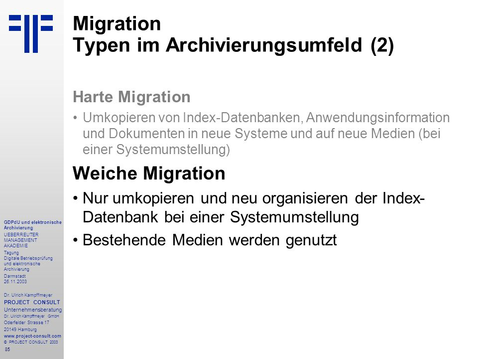 85 GDPdU und elektronische Archivierung UEBERREUTER MANAGEMENT AKADEMIE Tagung Digitale Betriebsprüfung und elektronische Archivierung Darmstadt 26.11