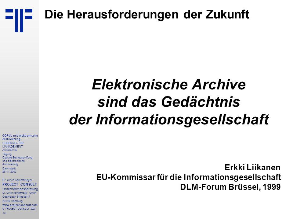 88 GDPdU und elektronische Archivierung UEBERREUTER MANAGEMENT AKADEMIE Tagung Digitale Betriebsprüfung und elektronische Archivierung Darmstadt 26.11