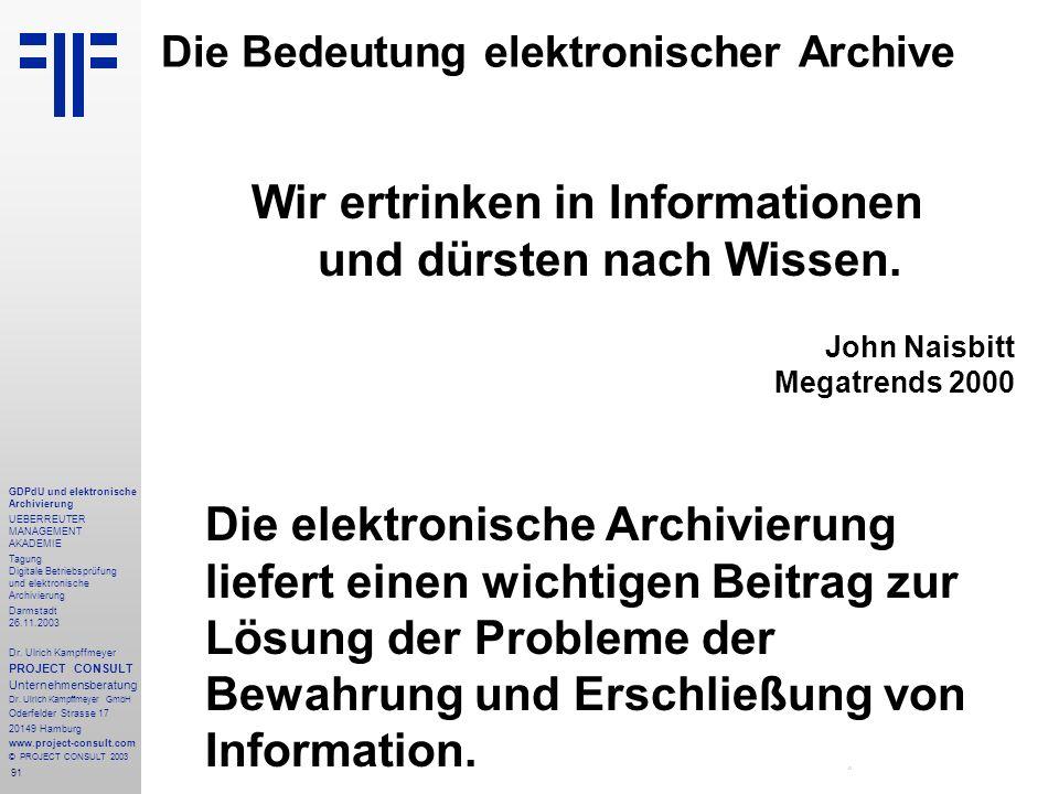 91 GDPdU und elektronische Archivierung UEBERREUTER MANAGEMENT AKADEMIE Tagung Digitale Betriebsprüfung und elektronische Archivierung Darmstadt 26.11