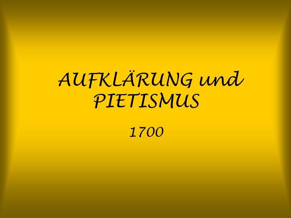 AUFKLÄRUNG und PIETISMUS 1700