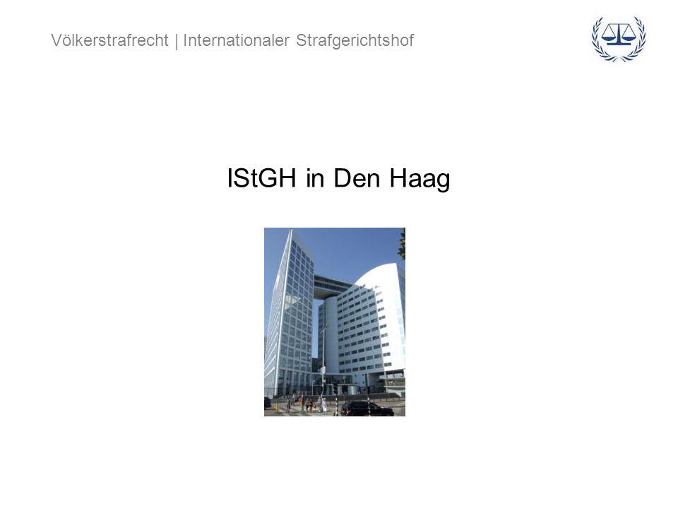 Völkerstrafrecht | Internationaler Strafgerichtshof IStGH in Den Haag