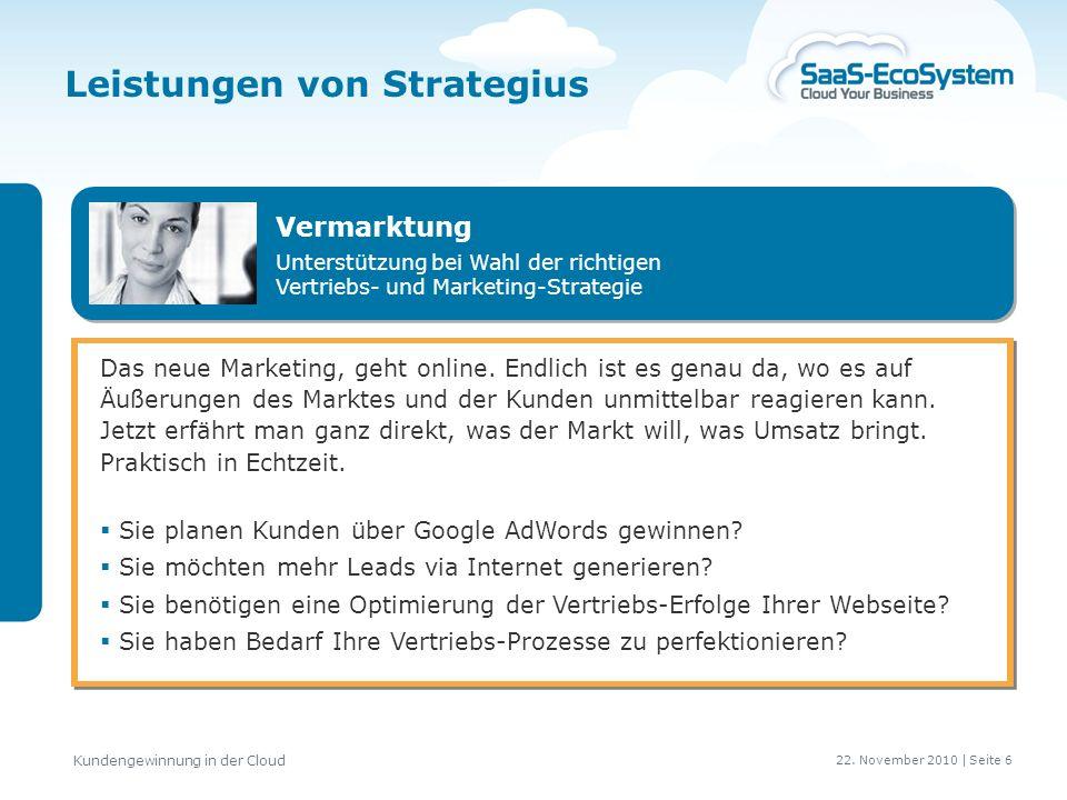 22. November 2010 | Seite 7 Kundengewinnung in der Cloud Strategius GmbH