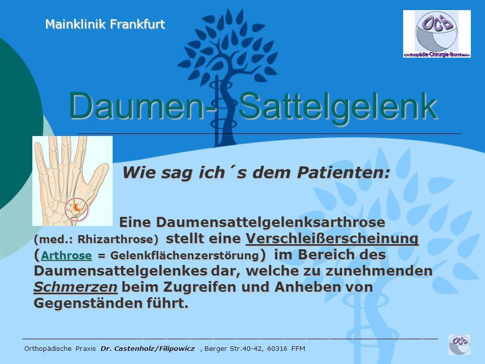 Daumen- Sattelgelenk Daumen- Sattelgelenk ______________________________________________________ Orthopädische Praxis Dr. Castenholz/Filipowicz, Berge