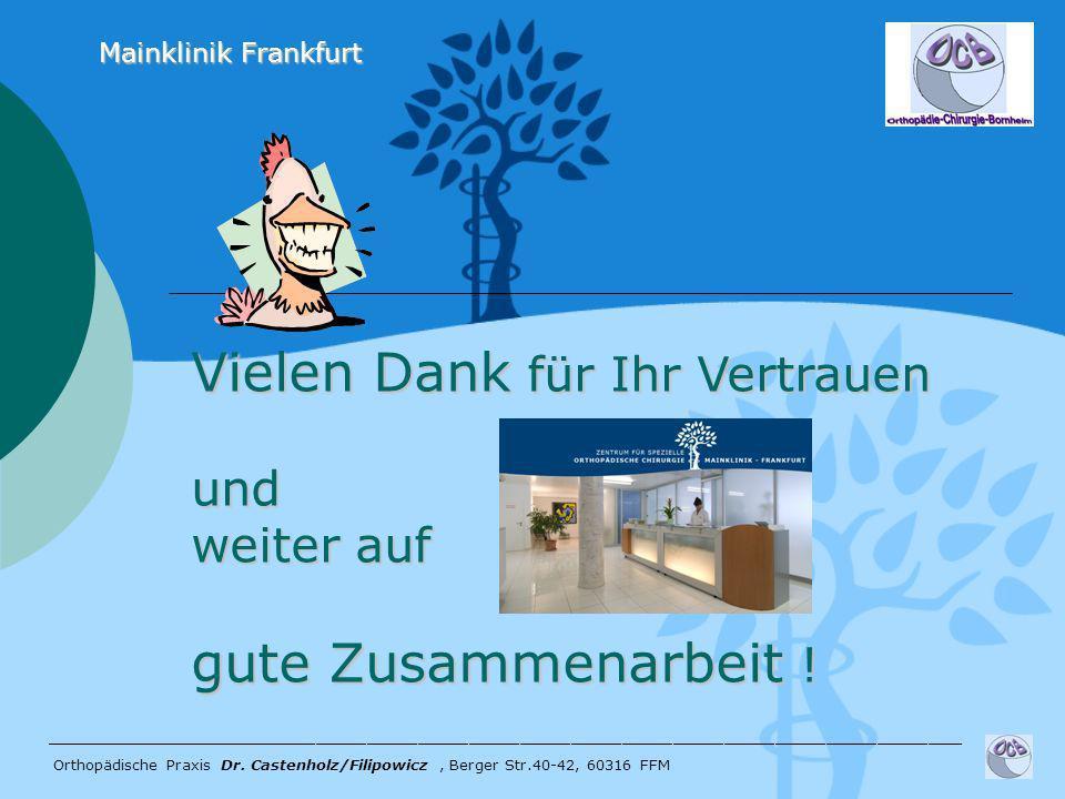 ______________________________________________________ Orthopädische Praxis Dr. Castenholz/Filipowicz, Berger Str.40-42, 60316 FFM Mainklinik Frankfur