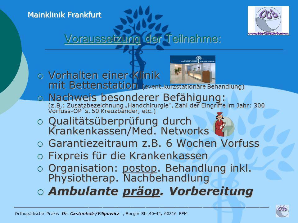 Voraussetzung der Teilnahme: Voraussetzung der Teilnahme: Vorhalten einer Klinik mit Bettenstation (event.kurzstationäre Behandlung) Vorhalten einer K