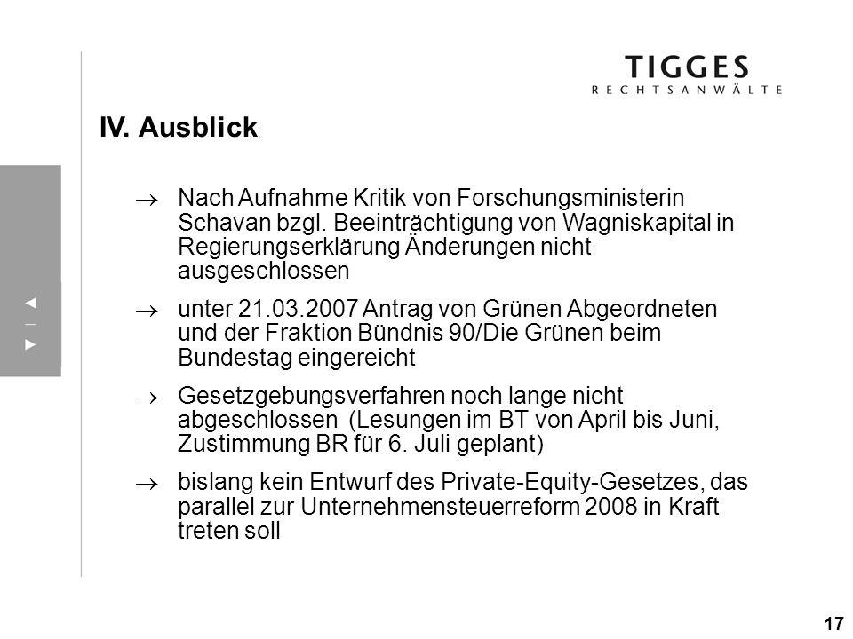 IV. Ausblick Nach Aufnahme Kritik von Forschungsministerin Schavan bzgl. Beeinträchtigung von Wagniskapital in Regierungserklärung Änderungen nicht au