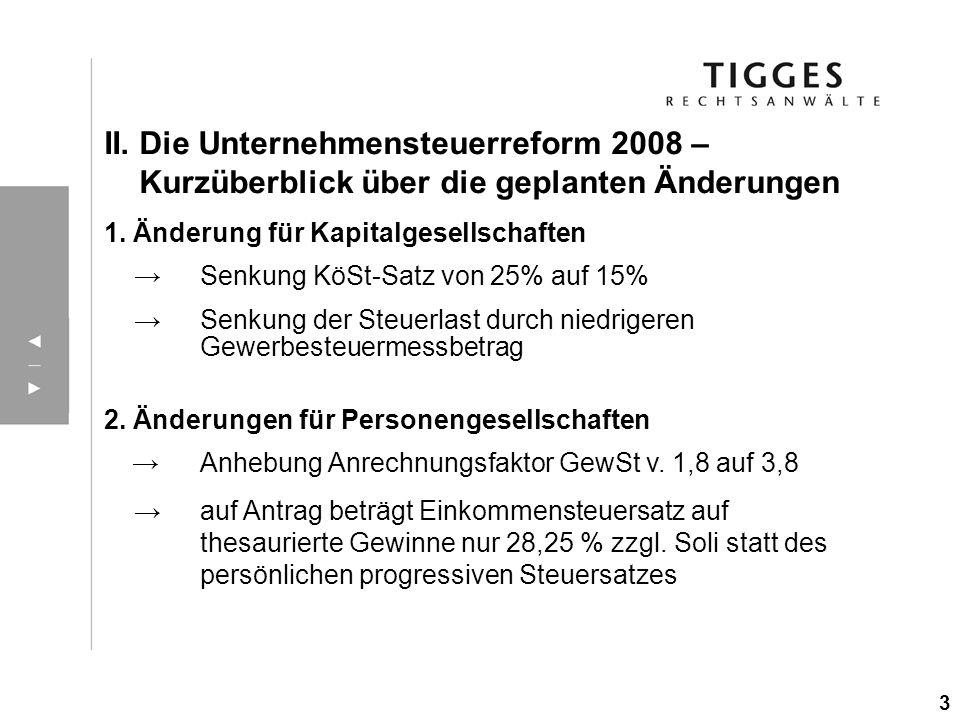 II. Die Unternehmensteuerreform 2008 – Kurzüberblick über die geplanten Änderungen 1. Änderung für Kapitalgesellschaften Senkung KöSt-Satz von 25% auf