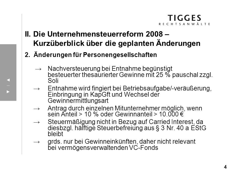 II. Die Unternehmensteuerreform 2008 – Kurzüberblick über die geplanten Änderungen 2. Änderungen für Personengesellschaften Nachversteuerung bei Entna