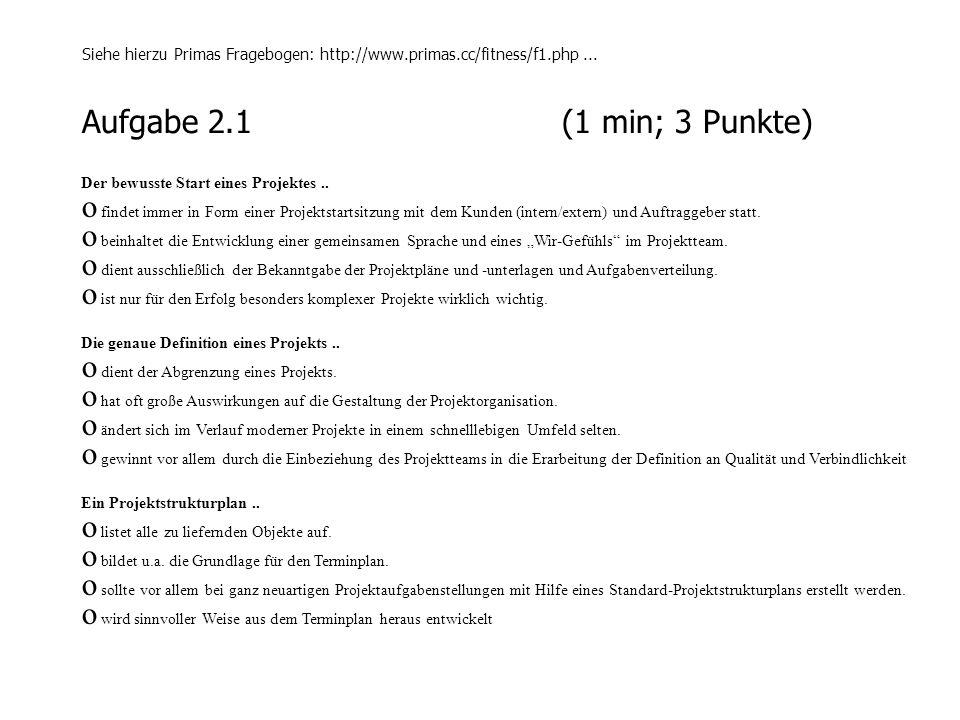 Aufgabe 2.2(1 min; 3 Punkte) Die Werkzeuge des Projektmanagement werden..