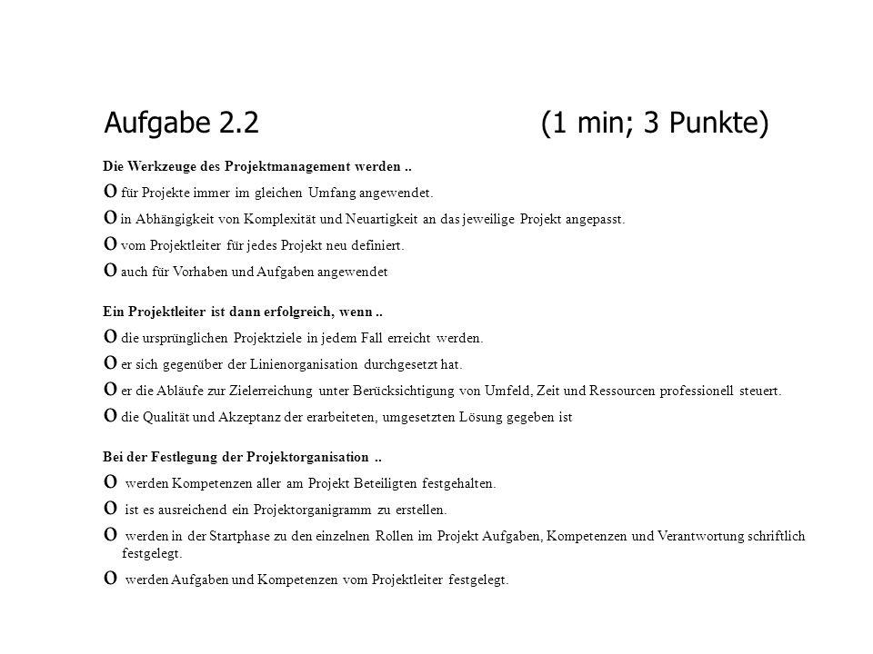 Aufgabe 2.3 (1 min; 3 Punkte) Änderungen im Projekt..