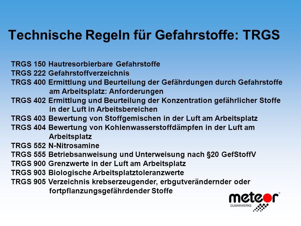 Technische Regeln für Gefahrstoffe: TRGS TRGS 150 Hautresorbierbare Gefahrstoffe TRGS 222 Gefahrstoffverzeichnis TRGS 400 Ermittlung und Beurteilung d