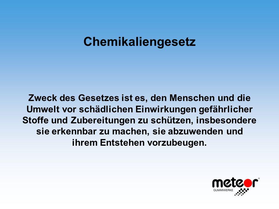 Chemikaliengesetz Zweck des Gesetzes ist es, den Menschen und die Umwelt vor schädlichen Einwirkungen gefährlicher Stoffe und Zubereitungen zu schütze