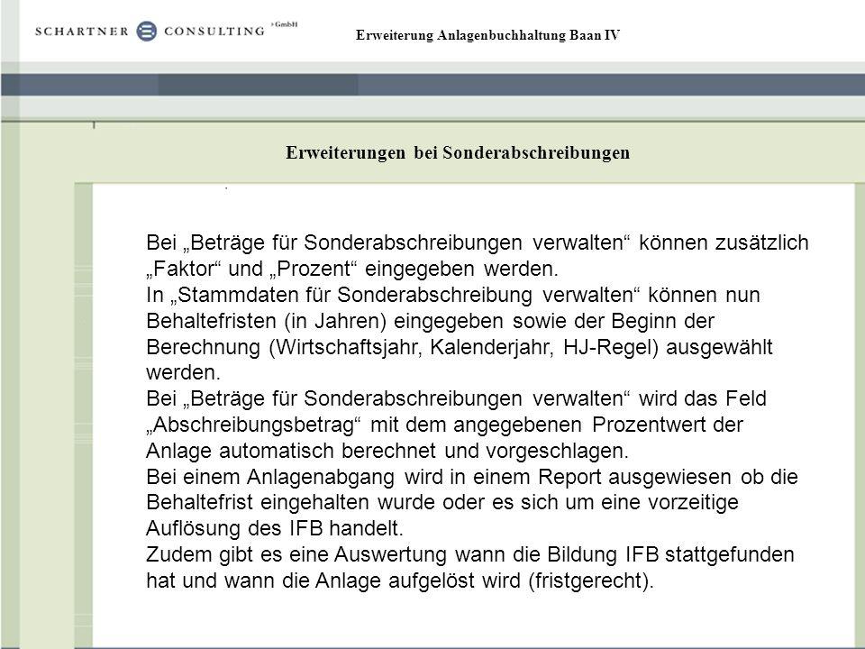 Erweiterung Anlagenbuchhaltung Baan IV Erweiterungen bei Sonderabschreibungen Bei Beträge für Sonderabschreibungen verwalten können zusätzlich Faktor