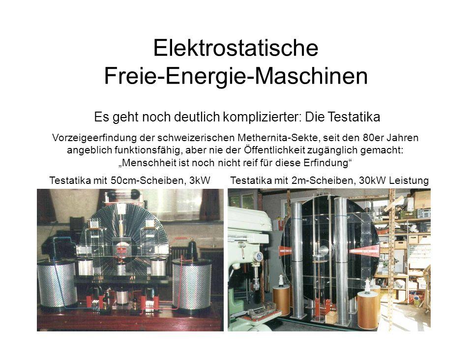 Elektrostatische Freie-Energie-Maschinen Es geht noch deutlich komplizierter: Die Testatika Testatika mit 50cm-Scheiben, 3kWTestatika mit 2m-Scheiben,
