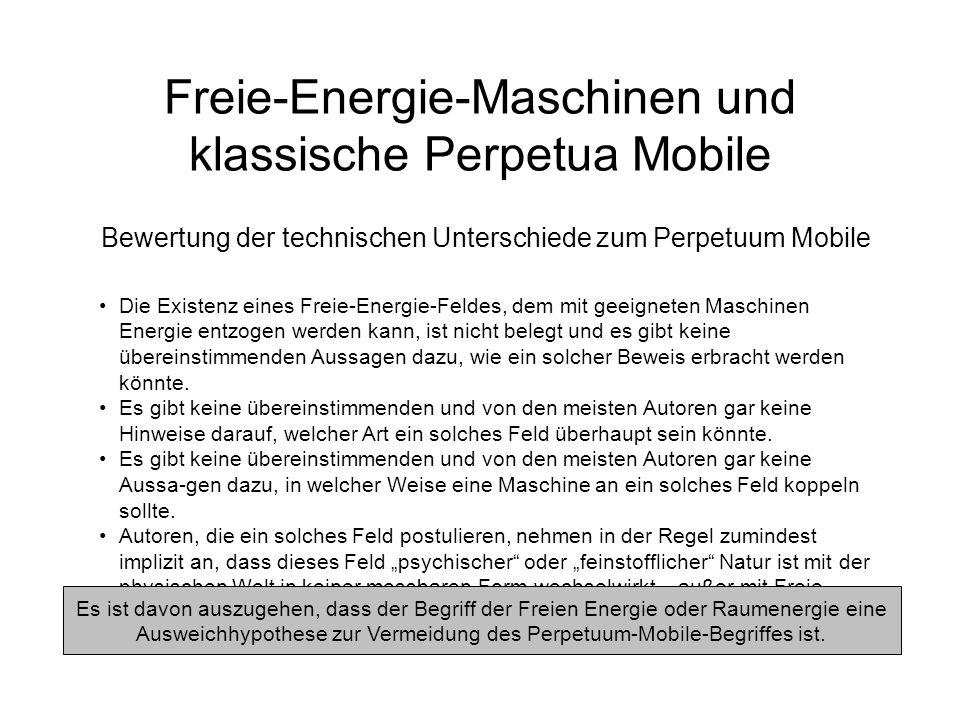 Freie-Energie-Maschinen und klassische Perpetua Mobile Bewertung der technischen Unterschiede zum Perpetuum Mobile Die Existenz eines Freie-Energie-Fe