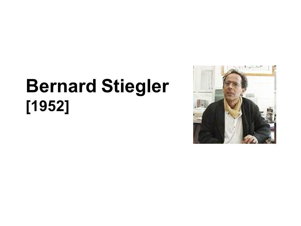 Bernard Stiegler [1952]