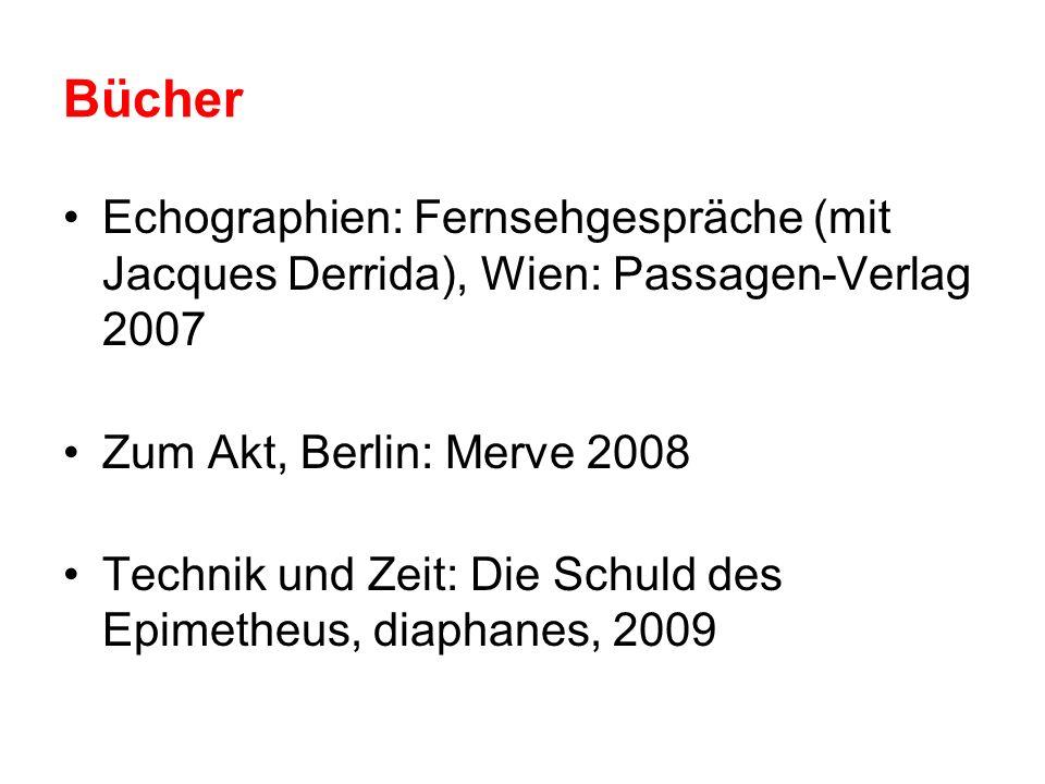 Bücher Echographien: Fernsehgespräche (mit Jacques Derrida), Wien: Passagen-Verlag 2007 Zum Akt, Berlin: Merve 2008 Technik und Zeit: Die Schuld des E