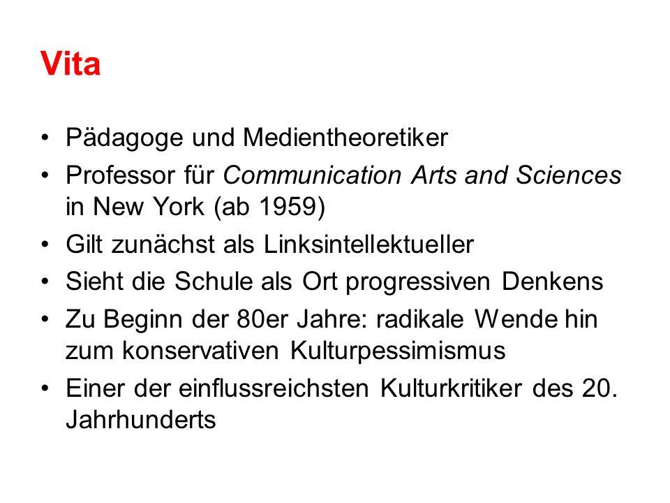 Vita Pädagoge und Medientheoretiker Professor für Communication Arts and Sciences in New York (ab 1959) Gilt zunächst als Linksintellektueller Sieht d