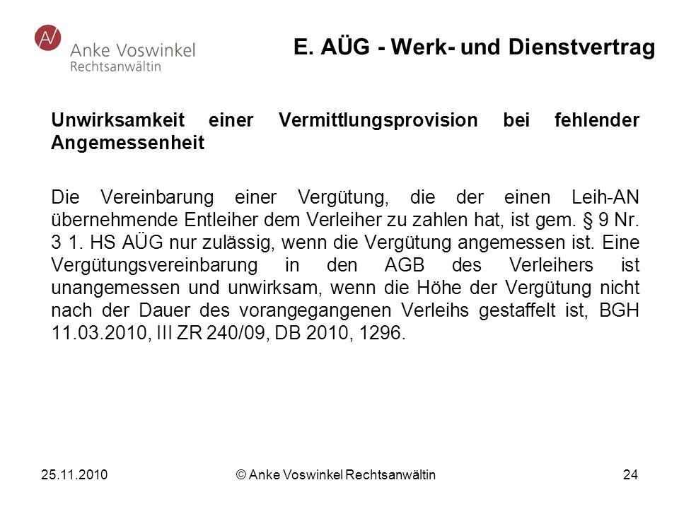 25.11.2010 © Anke Voswinkel Rechtsanwältin 24 E. AÜG - Werk- und Dienstvertrag Unwirksamkeit einer Vermittlungsprovision bei fehlender Angemessenheit