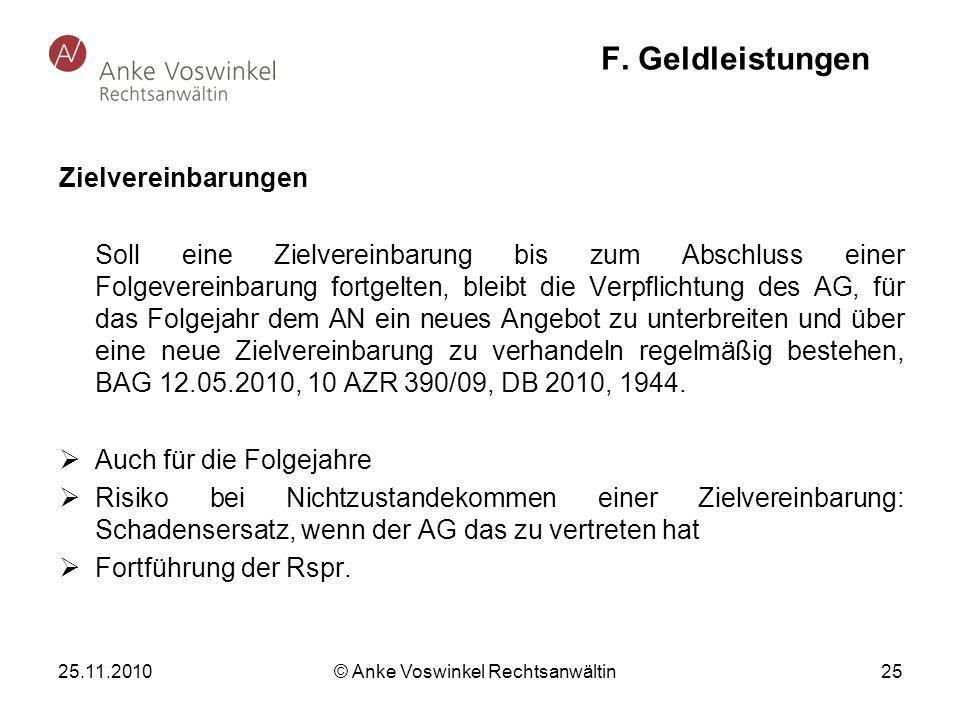25.11.2010 © Anke Voswinkel Rechtsanwältin 25 F. Geldleistungen Zielvereinbarungen Soll eine Zielvereinbarung bis zum Abschluss einer Folgevereinbarun