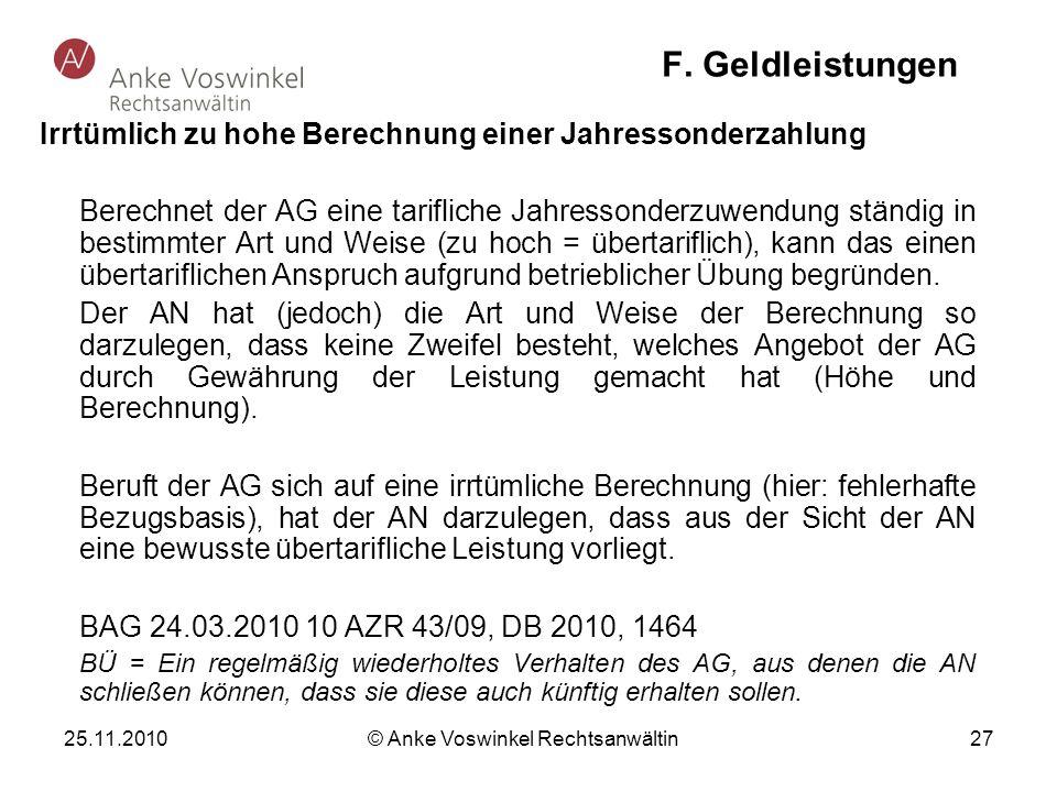 25.11.2010 © Anke Voswinkel Rechtsanwältin 27 F. Geldleistungen Irrtümlich zu hohe Berechnung einer Jahressonderzahlung Berechnet der AG eine tariflic