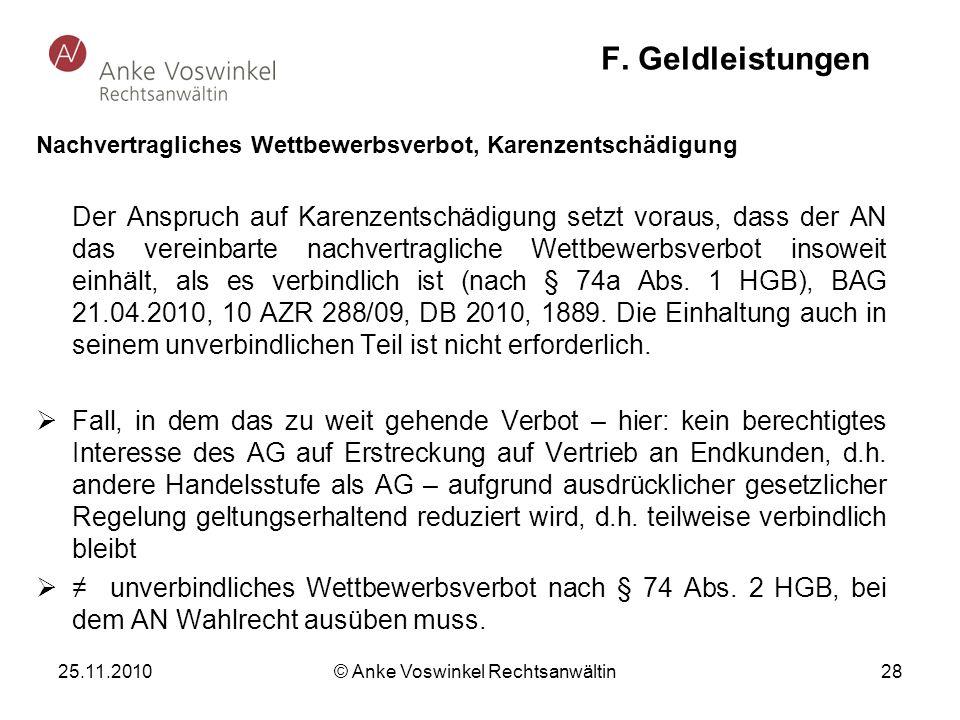 25.11.2010 © Anke Voswinkel Rechtsanwältin 28 F. Geldleistungen Nachvertragliches Wettbewerbsverbot, Karenzentschädigung Der Anspruch auf Karenzentsch