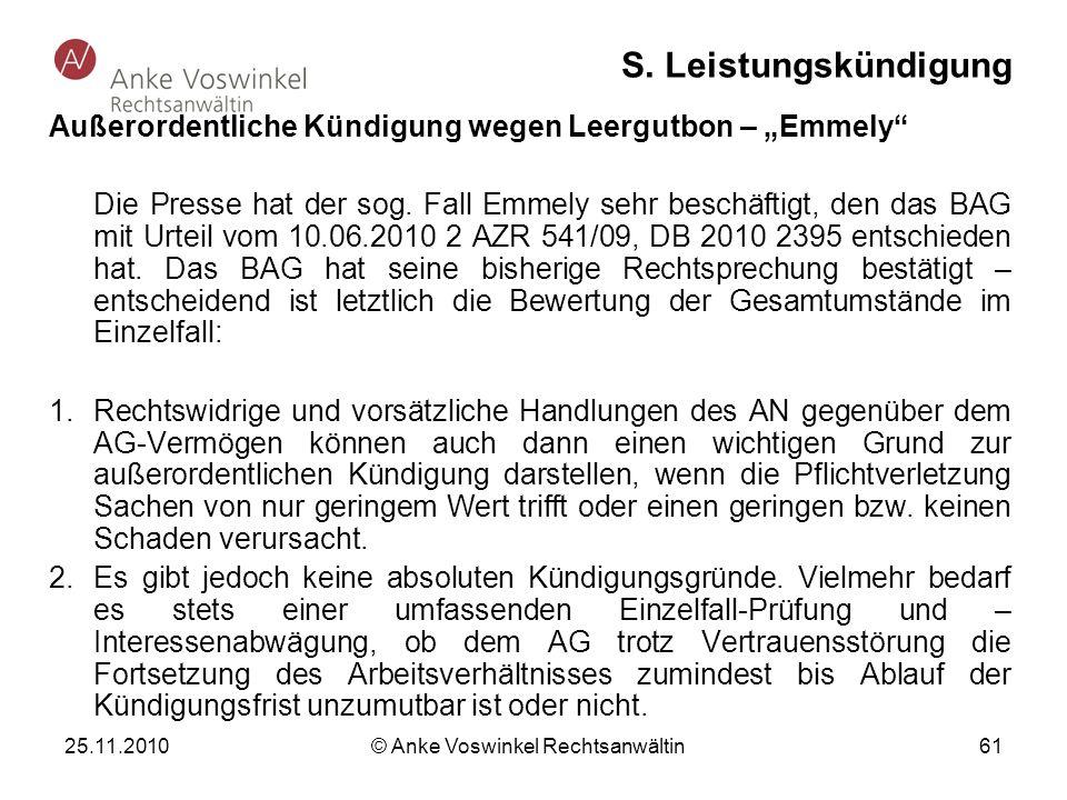 25.11.2010 © Anke Voswinkel Rechtsanwältin 61 S. Leistungskündigung Außerordentliche Kündigung wegen Leergutbon – Emmely Die Presse hat der sog. Fall