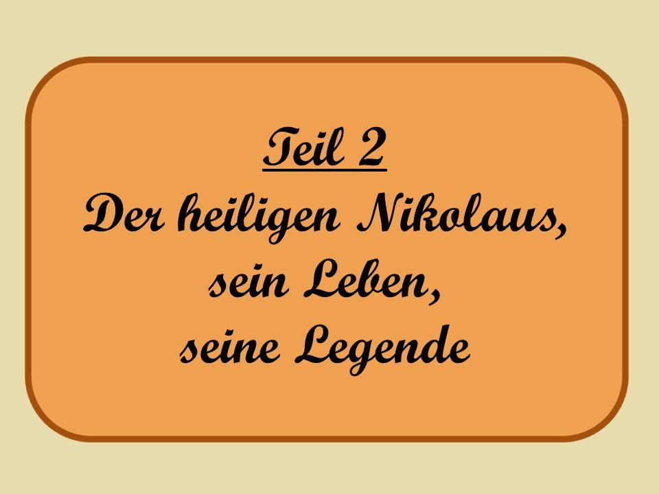Teil 2 Der heiligen Nikolaus, sein Leben, seine Legende