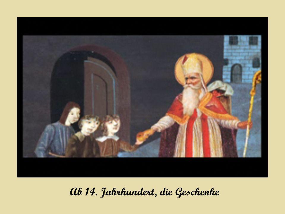 Ab 14. Jahrhundert, die Geschenke