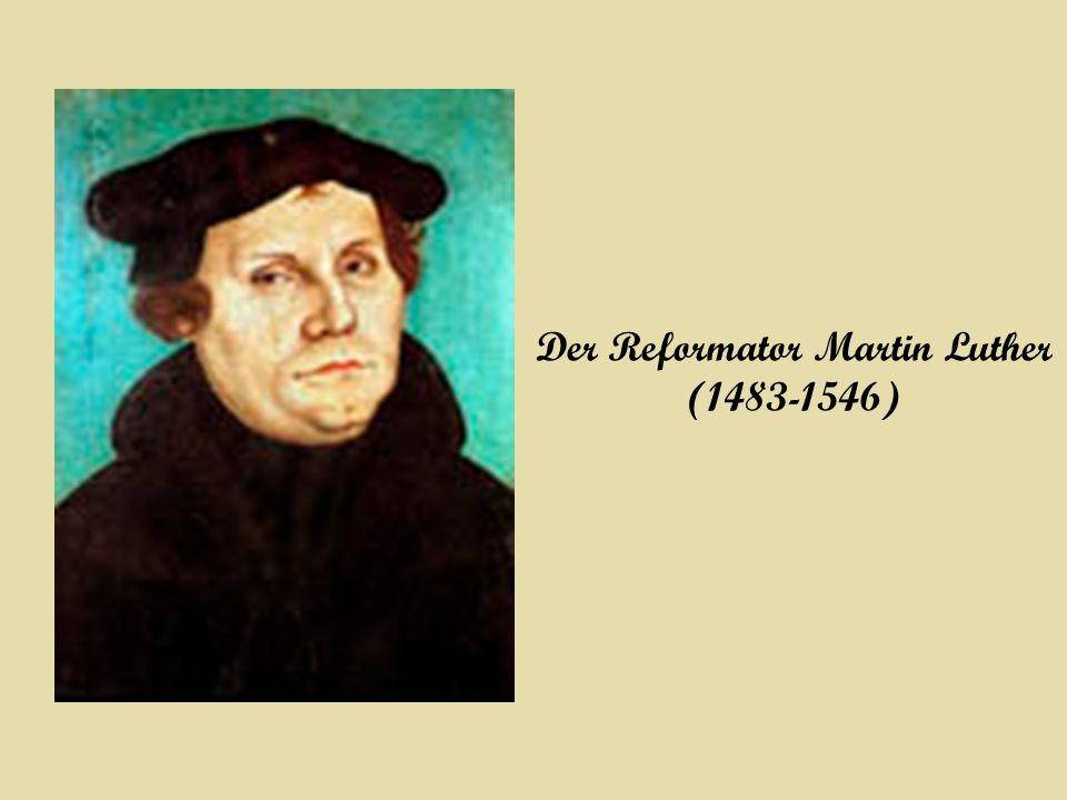 Der Reformator Martin Luther (1483-1546)