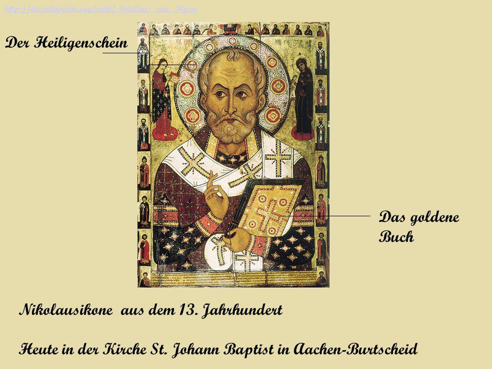 Nikolausikone aus dem 13. Jahrhundert Heute in der Kirche St. Johann Baptist in Aachen-Burtscheid Das goldene Buch Der Heiligenschein http://de.wikipe