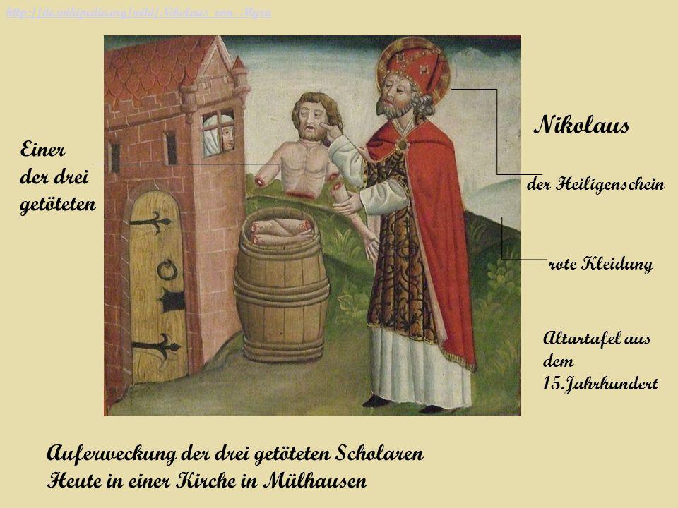 Auferweckung der drei getöteten Scholaren Heute in einer Kirche in Mülhausen Nikolaus Einer der drei getöteten Altartafel aus dem 15.Jahrhundert der H