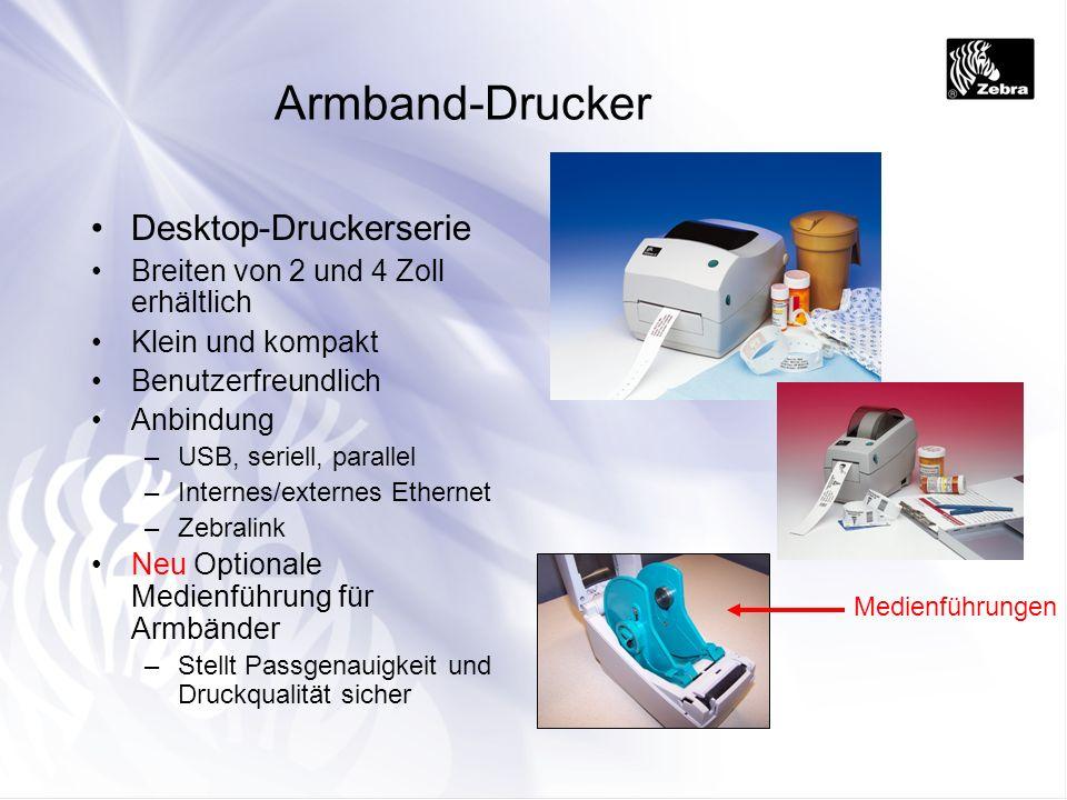 Armband-Drucker Desktop-Druckerserie Breiten von 2 und 4 Zoll erhältlich Klein und kompakt Benutzerfreundlich Anbindung –USB, seriell, parallel –Inter