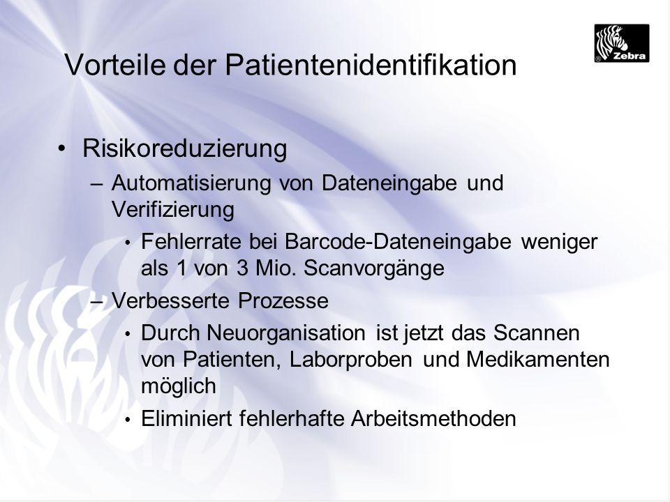 Vorteile der Patientenidentifikation Risikoreduzierung –Automatisierung von Dateneingabe und Verifizierung Fehlerrate bei Barcode-Dateneingabe weniger
