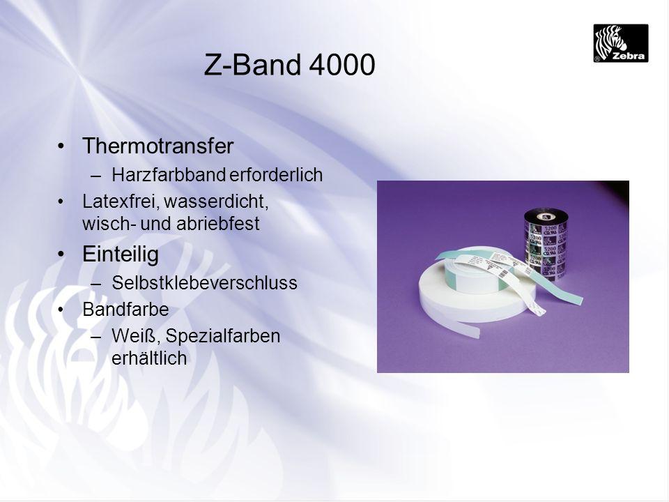 Z-Band 4000 Thermotransfer –Harzfarbband erforderlich Latexfrei, wasserdicht, wisch- und abriebfest Einteilig –Selbstklebeverschluss Bandfarbe –Weiß,
