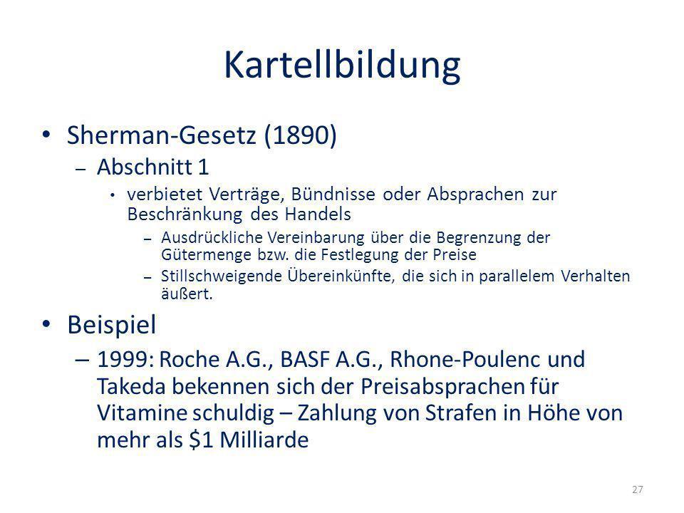 Kartellbildung Sherman-Gesetz (1890) – Abschnitt 1 verbietet Verträge, Bündnisse oder Absprachen zur Beschränkung des Handels – Ausdrückliche Vereinba