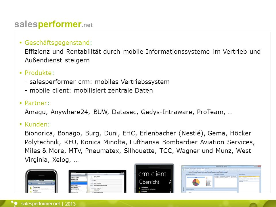 2013 salesperformer.net | salesperformer.net Geschäftsgegenstand: Effizienz und Rentabilität durch mobile Informationssysteme im Vertrieb und Außendie