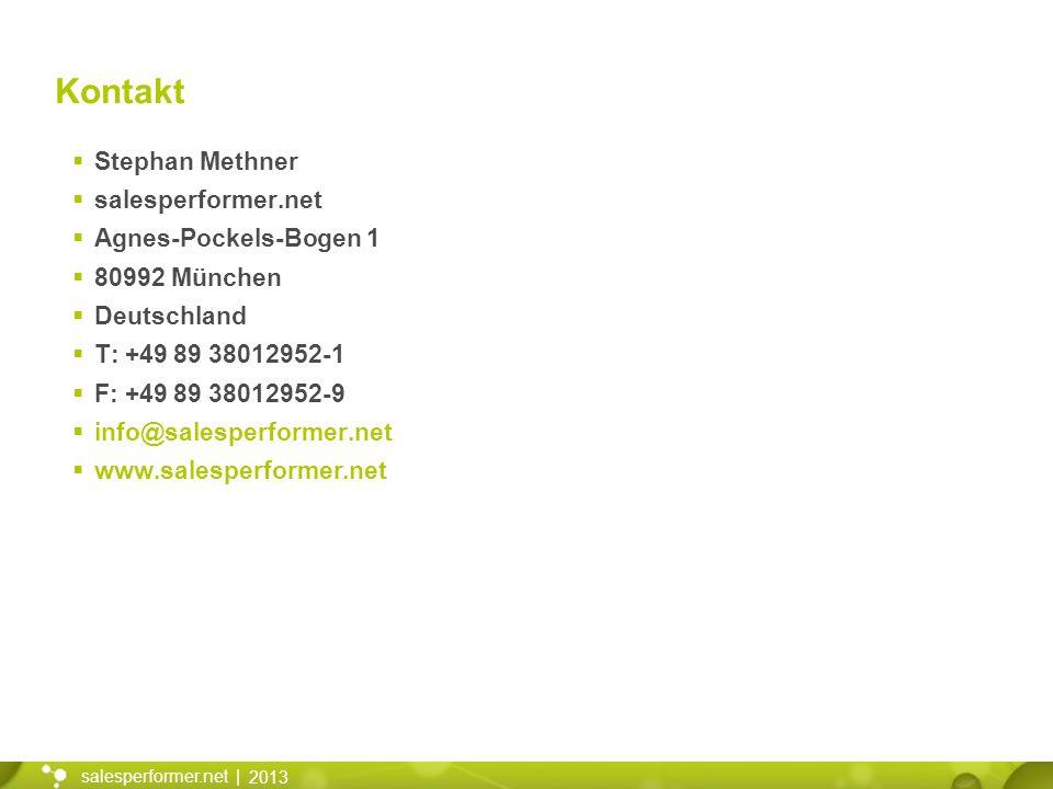 2013 salesperformer.net | Kontakt Stephan Methner salesperformer.net Agnes-Pockels-Bogen 1 80992 München Deutschland T: +49 89 38012952-1 F: +49 89 38