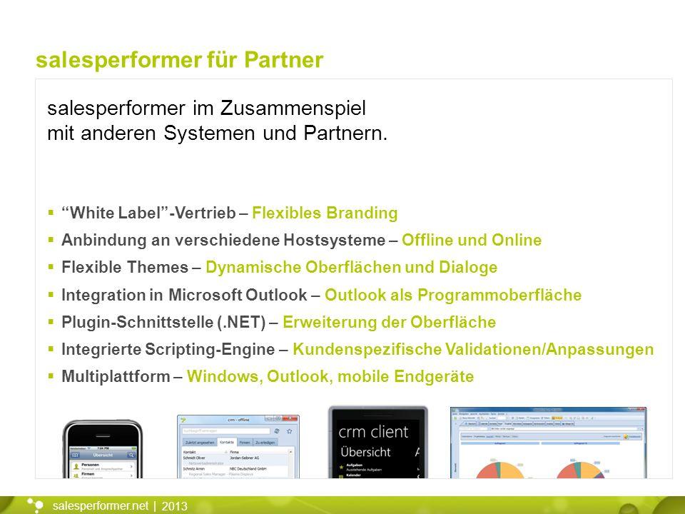 2013 salesperformer.net | White Label-Vertrieb – Flexibles Branding Anbindung an verschiedene Hostsysteme – Offline und Online Flexible Themes – Dynam