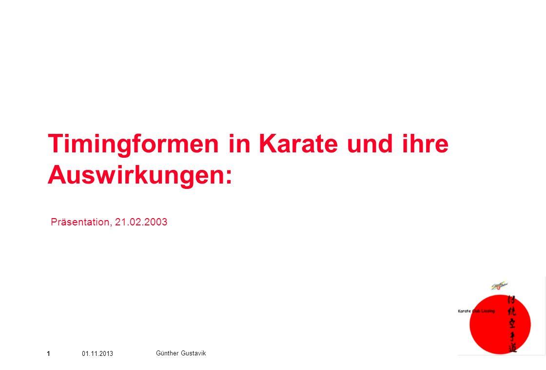 Ich hab' was vom Löwen. 101.11.2013 Günther Gustavik Timingformen in Karate und ihre Auswirkungen: Präsentation, 21.02.2003