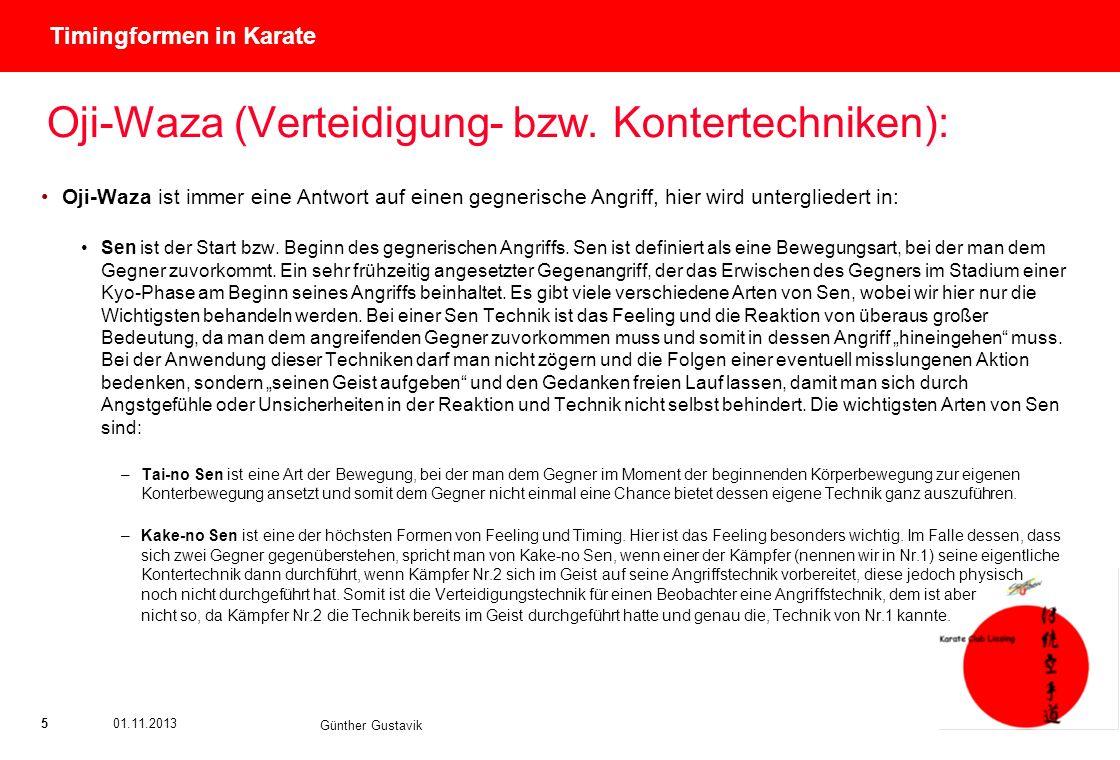 Titel der Präsentation (Ändern oder Löschen im Folienmaster) 501.11.2013 Günther Gustavik Timingformen in Karate Oji-Waza (Verteidigung- bzw. Konterte