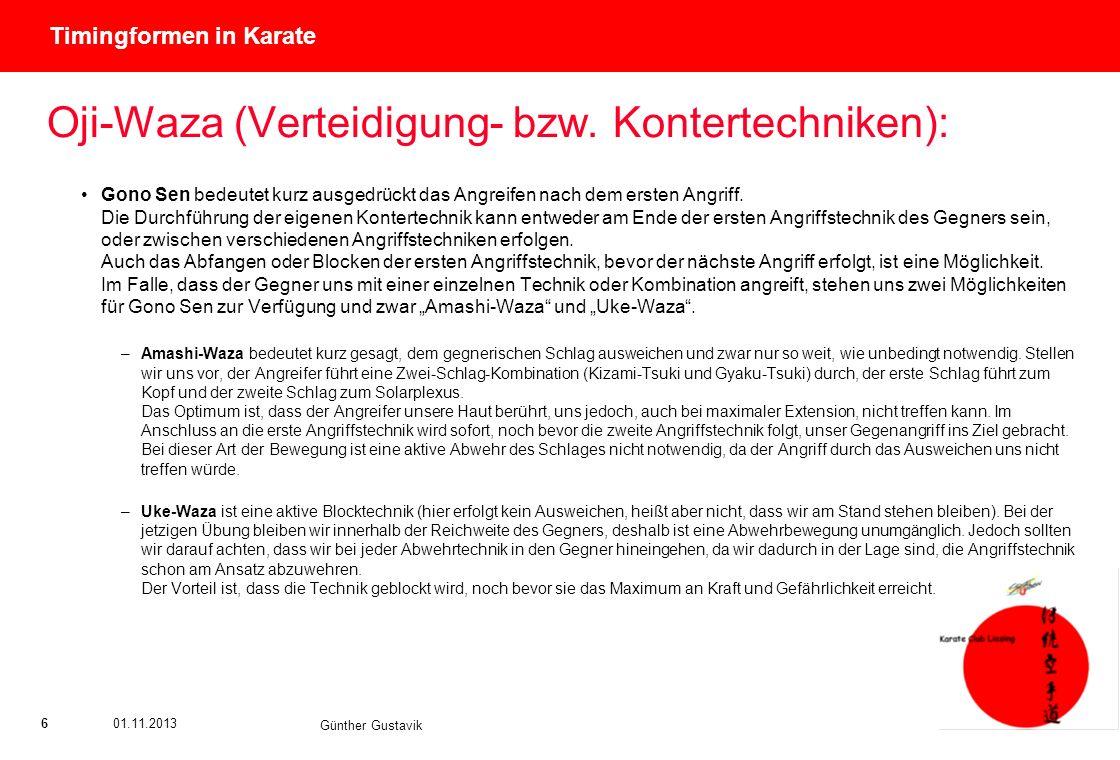 Titel der Präsentation (Ändern oder Löschen im Folienmaster) 601.11.2013 Günther Gustavik Timingformen in Karate Oji-Waza (Verteidigung- bzw. Konterte