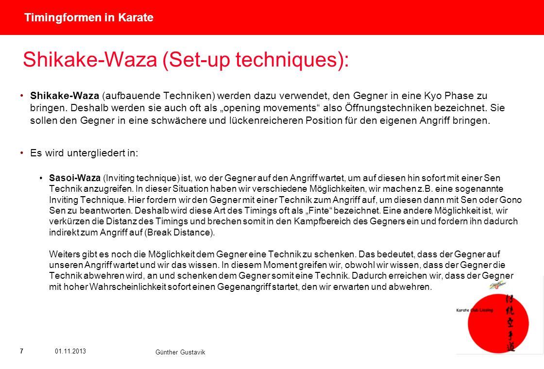 Titel der Präsentation (Ändern oder Löschen im Folienmaster) 701.11.2013 Günther Gustavik Timingformen in Karate Shikake-Waza (Set-up techniques): Shi