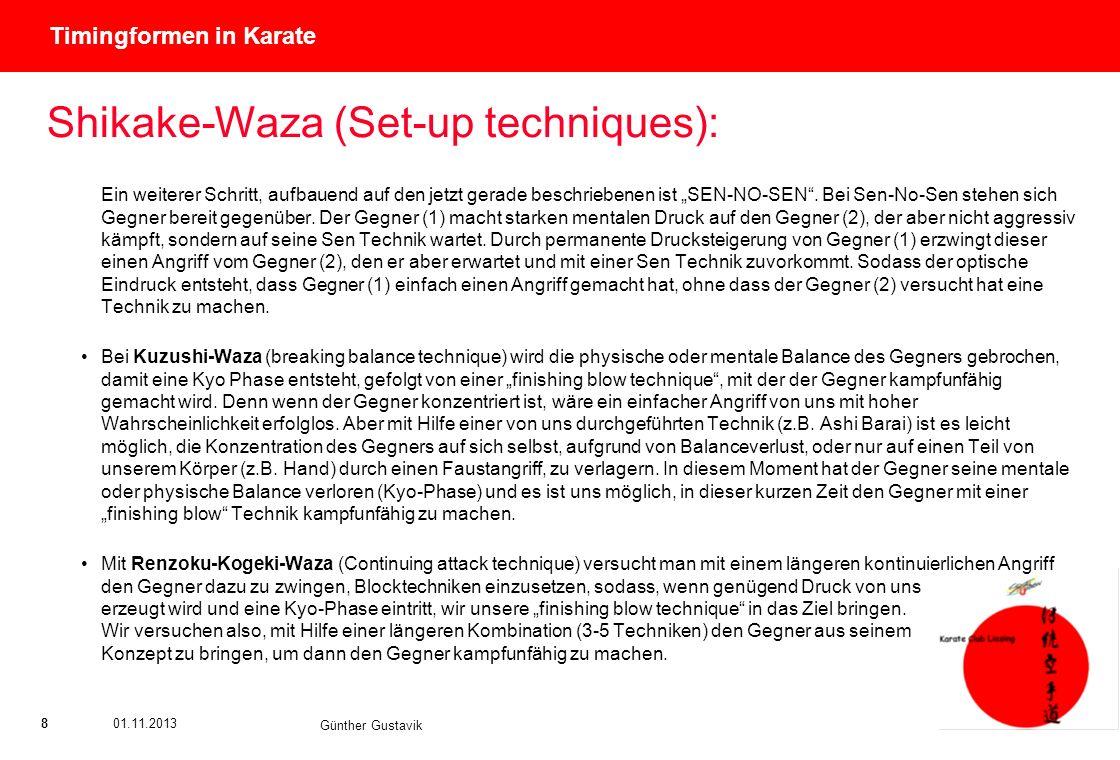 Titel der Präsentation (Ändern oder Löschen im Folienmaster) 801.11.2013 Günther Gustavik Timingformen in Karate Shikake-Waza (Set-up techniques): Ein