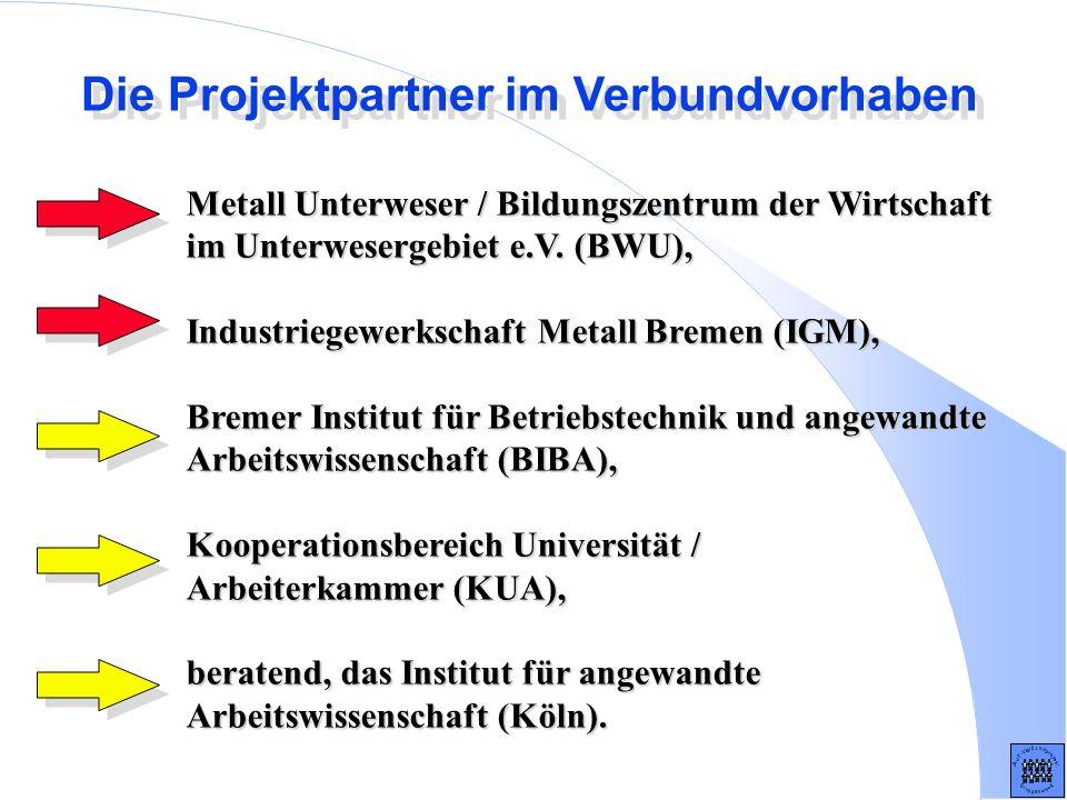 Die Projektpartner im Verbundvorhaben Metall Unterweser / Bildungszentrum der Wirtschaft im Unterwesergebiet e.V. (BWU), Industriegewerkschaft Metall
