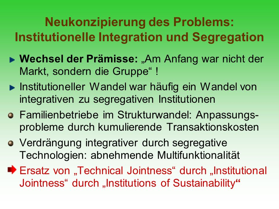 Neukonzipierung des Problems: Institutionelle Integration und Segregation Wechsel der Prämisse: Am Anfang war nicht der Markt, sondern die Gruppe ! In