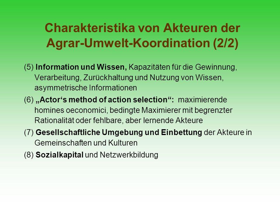 Charakteristika von Akteuren der Agrar-Umwelt-Koordination (2/2) (5) Information und Wissen, Kapazitäten für die Gewinnung, Verarbeitung, Zurückhaltun